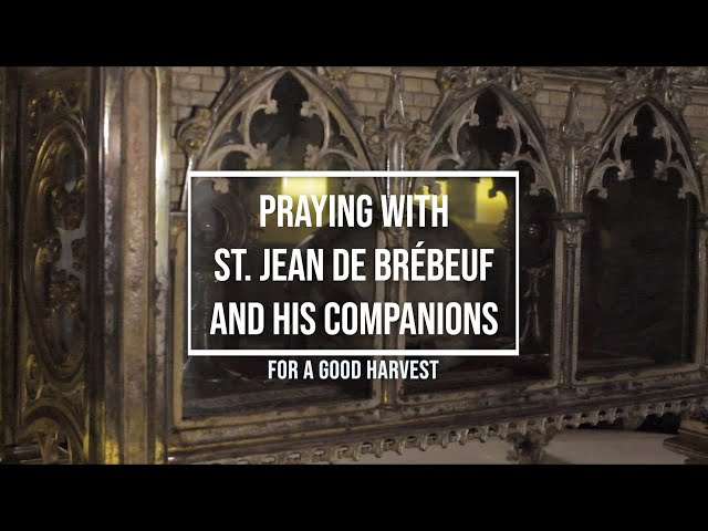 Praying with St. Jean Brébeuf and his companions for a Good Harvest