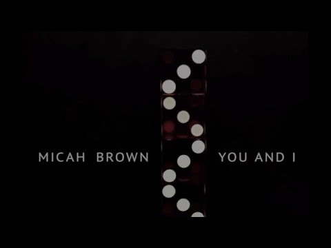Micah Brown - You and I - Single - AUDIO