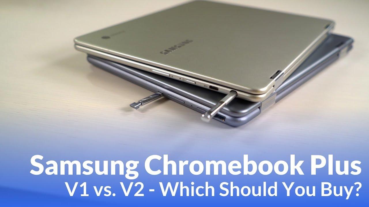 Samsung Chromebook Plus V1 vs V2: Which Is Better?