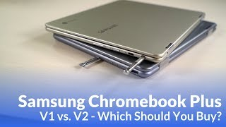 Samsung Chromebook Plus V1 vs V2: Which Is Better?