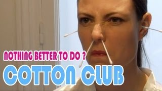 Nothing better to do ? Cotton club