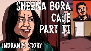 Sheena Bora Case: Indrani Mukerjea's story; why Sheena had to go! (Part II of III)