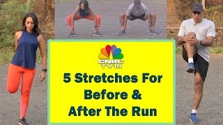 5 Stretches For Before & After The Run | Stay Fit With CNBC TV18