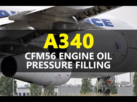 Airbus A340 Cfm56 Engine Oil Pressure Filling Youtube