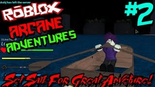 SET SAIL FOR GREAT ADVENTURE! | Roblox: Arcane Adventures - Episode 2