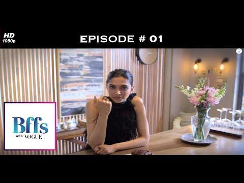 BFFs with Vogue S01 - Deepika and Anaita get candid!