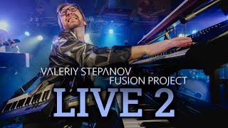 Valeriy Stepanov Fusion Project – Live 2