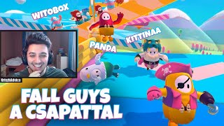 FALL GUYS A CSAPATTAL | ft. Witobox , Kittinaa , Panda (Fall Guys)