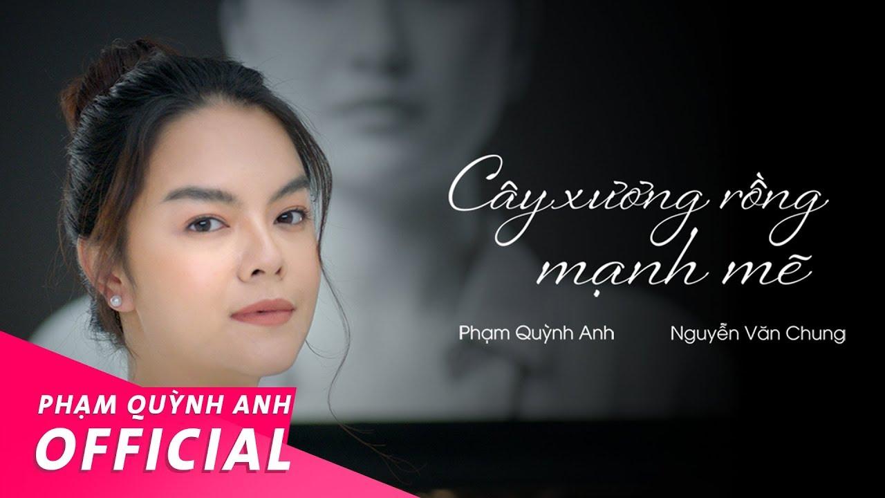 Cây Xương Rồng Mạnh Mẽ | Phạm Quỳnh Anh – Music Video