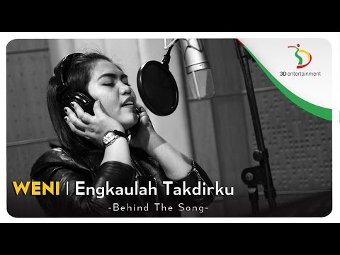 Weni - Engkaulah Takdirku | Behind The Song