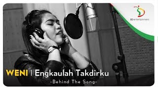 Weni - Engkaulah Takdirku  Behind The Song