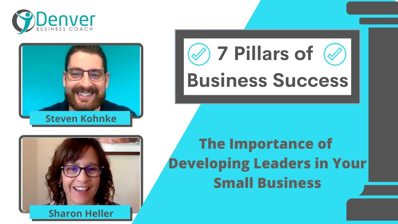 7 Pillars of Successful Businesses: The Importance of Developing Leaders in Your Small Business