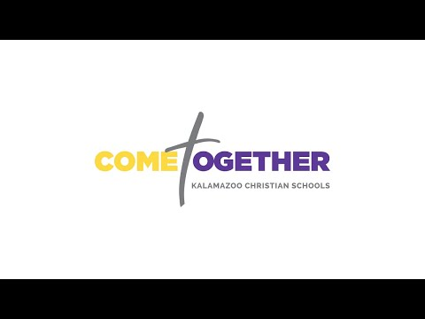 Kalamazoo Christian Schools - Come Together 2020