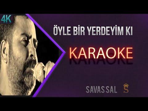Öyle Bir Yerdeyim Ki Karaoke 4k
