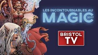 """Bristol TV - """"Les Incontournables"""" au Magic 2017"""