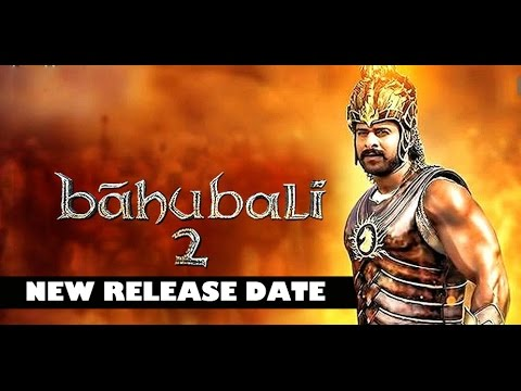 Bahubali 2 : New Release Date