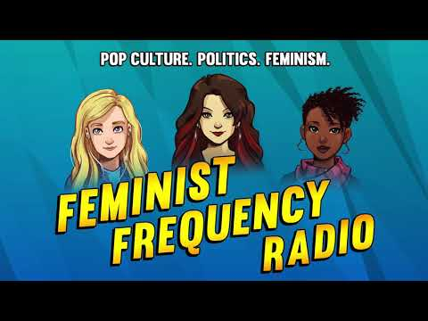 Feminist Frequency Radio 02: The Good Digital Moustache Removal Place