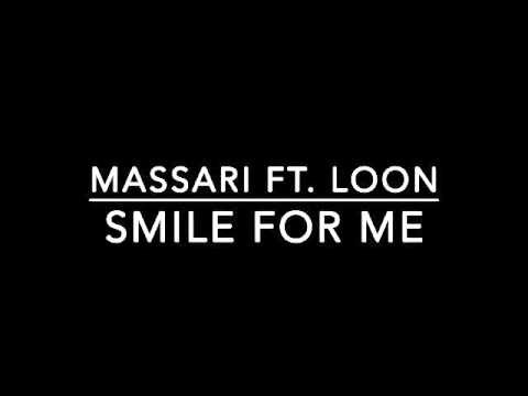 Massari ft. Loon - Smile for Me