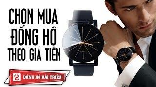 Cách chọn mua đồng hồ phù hợp với túi tiền của bạn!
