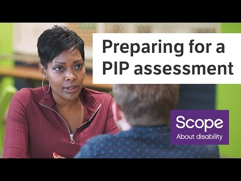 How to Prepare for a Personal Independence Payment (PIP) Assessment - Scope