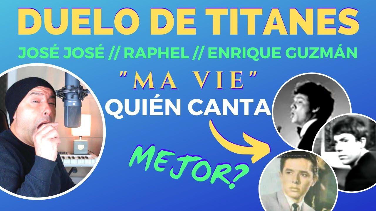 """TRIPLE DUELO DE TITANES // JOSÉ JOSÉ // RAPHAEL // ENRIQUE GUZMÁN // """"MA VIE"""" ¿QUIÉN GANA?"""