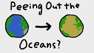 How Long Would It Take to Pee Out the Oceans?