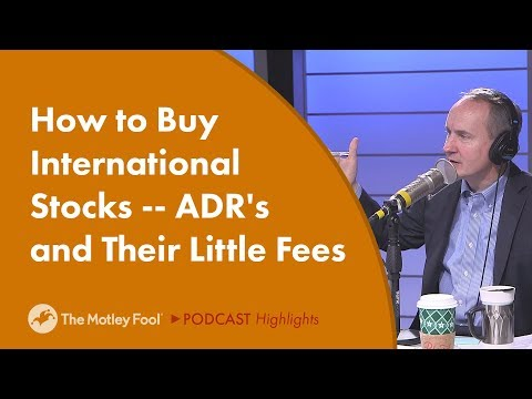 How to Buy International Stocks -- ADR's and Their Little Fees