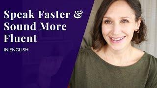 Sound More Fluent with One Easy Tip--Speak Confident English