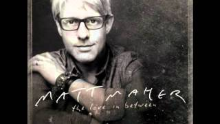Matt Maher-New State of  Mind(2011 New Song)