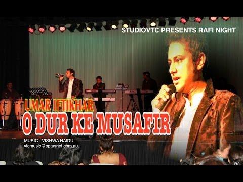 O DUR KE MUSAFIR  LIVE AT RAFI NIGHT 2013 Introducing  UMAR IFTIKHAR
