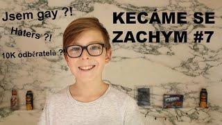 Kecáme se Zachym #7 | Jsem gay ?! | ZACHY
