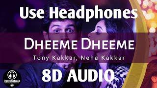 Dheeme Dheeme (8D AUDIO) - Pati Patni Aur Woh | Tony Kakkar, Neha Kakkar | HQ