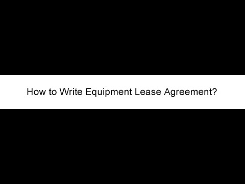 How To Write Equipment Lease Agreement