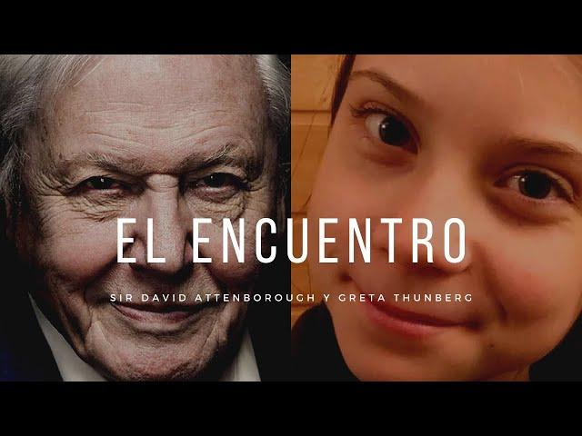 Sir Attenborough conoce a Greta Thunberg
