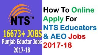 How To Onlinee Apply For NTS Educators & AEO Jobs 2017-18