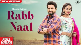 Rab Naal (Full Video) | Roshan Prince | Mannat Noor | Rubina Bajwa | Latest Punjabi song 2020