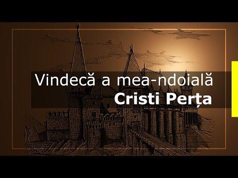 Cristi Perța - Vindecă a mea-ndoială