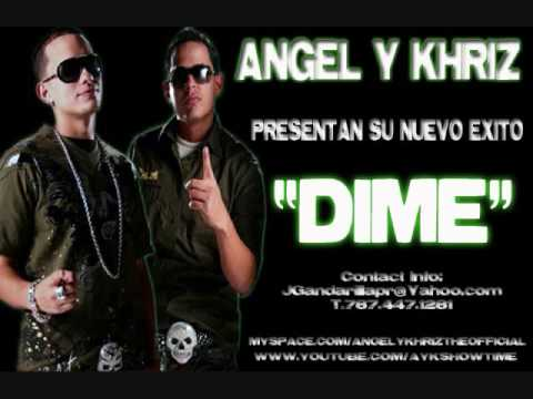 Angel Y Khriz - Dime (The Official / Original)