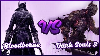 Bloodborne vs. Dark Souls 3