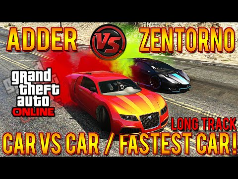 Gta Adder Vs Zentorno Long Track Fastest Car In Gta Proof Test Carversuscar