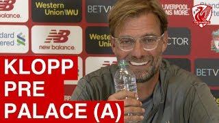 Jurgen Klopp Pre Match Press Conference | Crystal Palace vs. Liverpool
