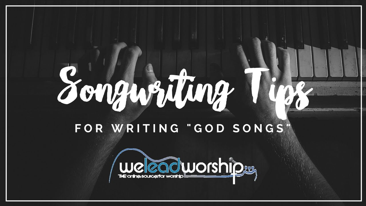 songwriting tips for writing god songs youtube. Black Bedroom Furniture Sets. Home Design Ideas