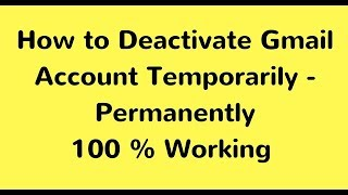 How To Deactivate Gmail Account Permanently | How to Gmail Account Suspended