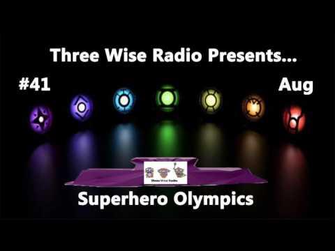 Three Wise Radio #41 Superhero Olympics