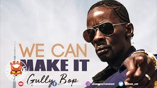 Gully Bop - We Can Make It [Exotic Moment Riddim] Audio Visualizer