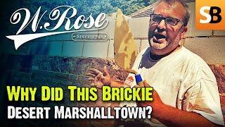 Brickie Left Marshalltown for W. Rose - Why?