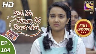Video Yeh Un Dinon Ki Baat Hai  -  Ep 104 -  Full Episode -  26th January, 2018 download MP3, 3GP, MP4, WEBM, AVI, FLV Mei 2018
