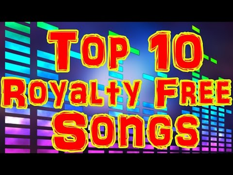 Top 10 Royalty Free Songs (non-copyrighted Intro/Outro songs)