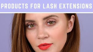 My Top 3 Products For Eyelash Extensions //  Caring for Eyelash Extensions