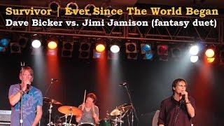 survivor ever since the world began dave bickler and jimi jamison duet